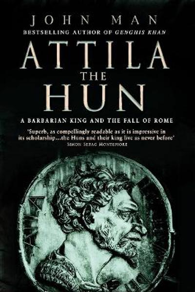 Attila The Hun - John Man