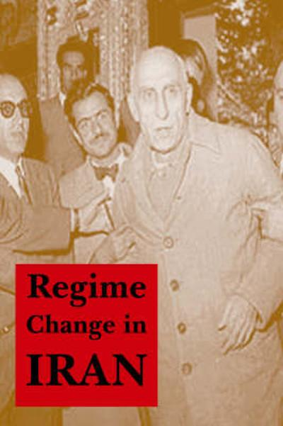 Regime Change in Iran - Donald Newton Wilber