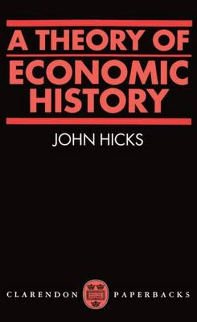 A Theory of Economic History - J. R. Hicks
