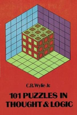 101 Puzzles in Thought and Logic - Clarence Raymond Wylie