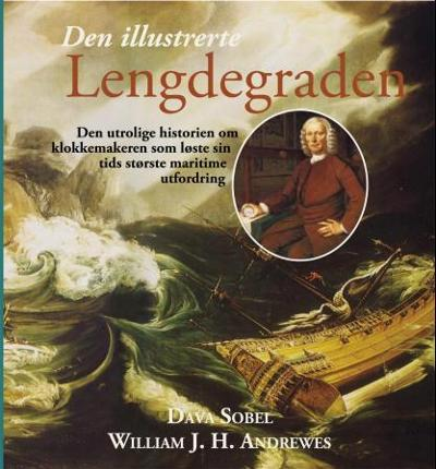 Den illustrerte lengdegraden - Dava Sobel