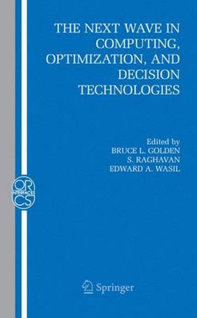 The Next Wave in Computing, Optimization, and Decision Technologies - Bruce L. Golden