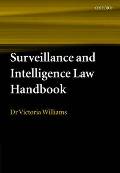 Surveillance and Intelligence Law Handbook - Victoria Williams