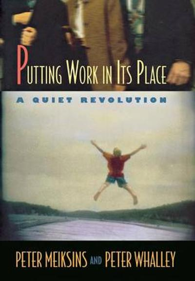 Putting Work in Its Place - Peter Meiksins
