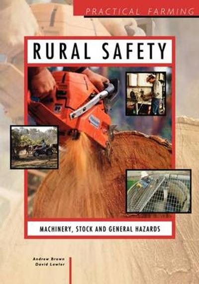 Rural Safety: Machinery, Stock and General Hazards - I. Brown