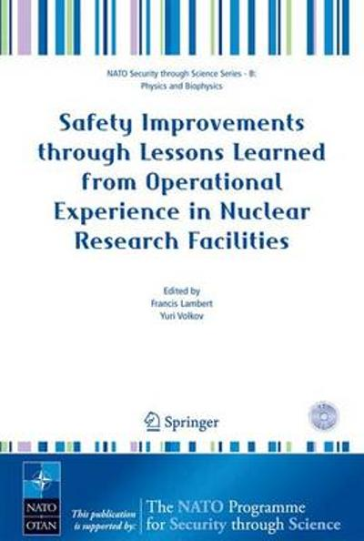 Safety Improvements through Lessons Learned from Operational Experience in Nuclear Research Facilities - Francis Lambert
