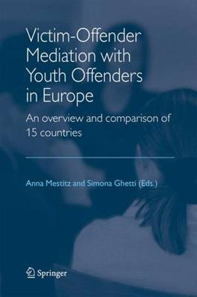 Victim-Offender Mediation with Youth Offenders in Europe - Anna Mestitz