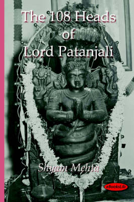 The 108 Heads of Lord Patanjali - Shyam Mehta