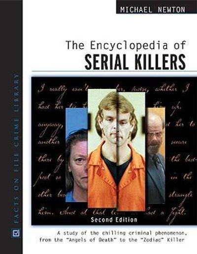 The Encyclopedia of Serial Killers - Michael Newton