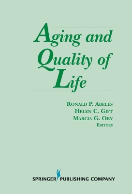 Aging and Quality of Life - Ronald P. Abeles