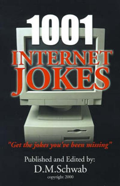 1001 Internet Jokes - D M Schwab