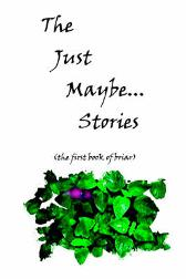 The Just Maybe... Stories - James Scott