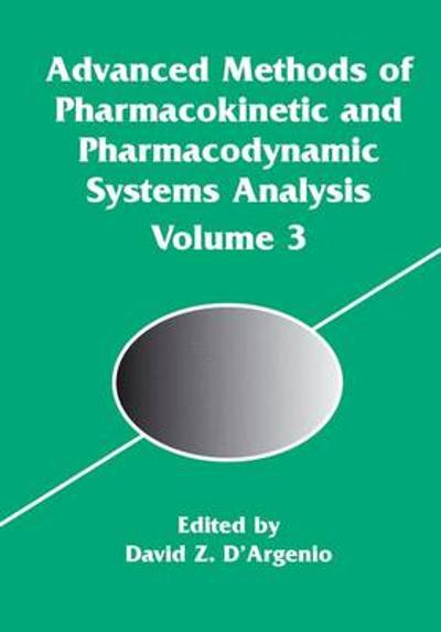 Advanced Methods of Pharmacokinetic and Pharmacodynamic Systems Analysis - Marcos Briano