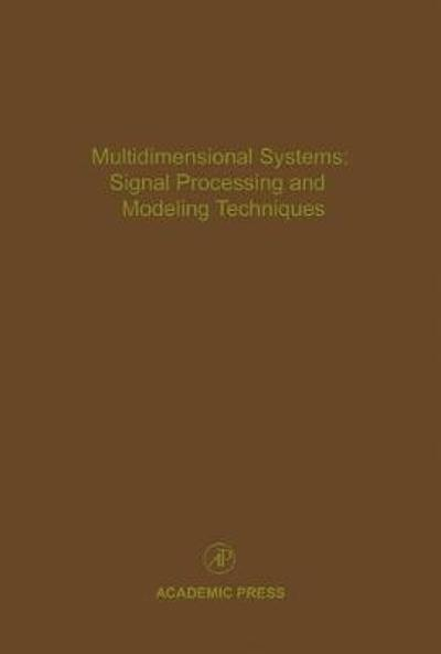Multidimensional Systems: Signal Processing and Modeling Techniques - Cornelius T. Leondes