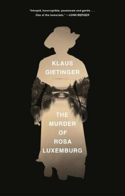 The Murder of Rosa Luxemburg - Klaus Gietinger