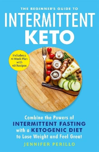 The Beginner's Guide to Intermittent Keto - Jennifer Perillo