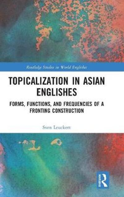 Topicalization in Asian Englishes - Sven Leuckert