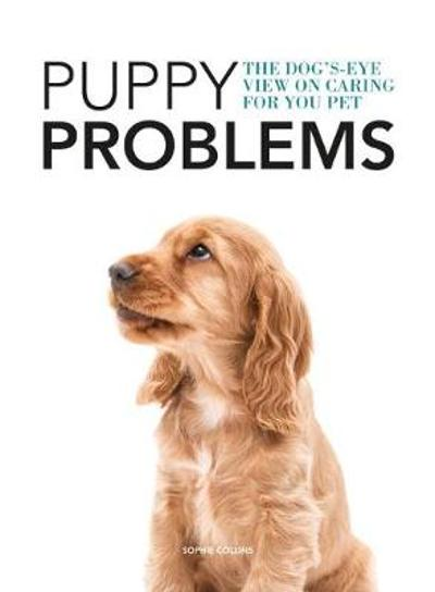 Puppy Problems - Sophie Collins