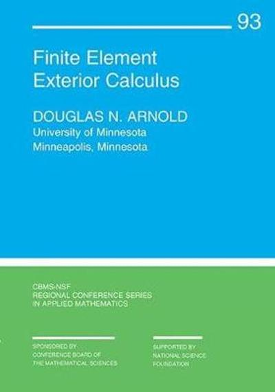 Finite Element Exterior Calculus - Douglas N. Arnold