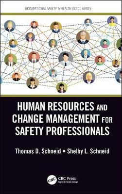 Human Resources and Change Management for Safety Professionals - Thomas D. Schneid
