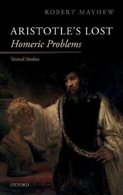 Aristotle's Lost Homeric Problems - Robert Mayhew