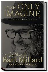 I can only imagine - Bart Millard Andreas Kristiansen Robert Noland