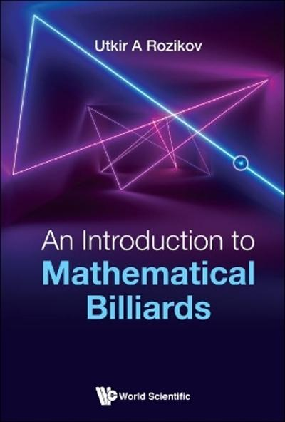 Introduction To Mathematical Billiards, An - Utkir A Rozikov