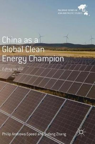 China as a Global Clean Energy Champion - Philip Andrews-Speed