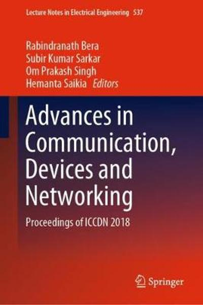 Advances in Communication, Devices and Networking - Rabindranath Bera