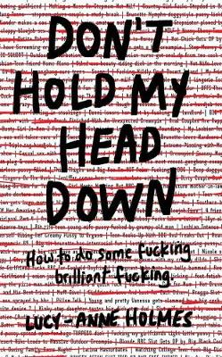 Don't Hold My Head Down - Lucy-Anne Holmes