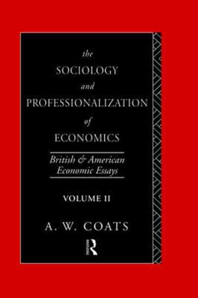 The Sociology and Professionalization of Economics - A. W. Bob Coats