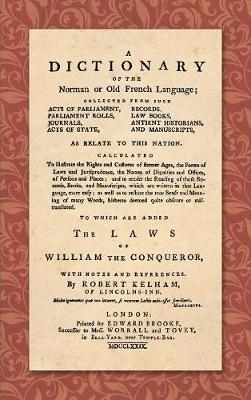 A Dictionary of the Norman or Old French Language (1779) - Robert Kelham