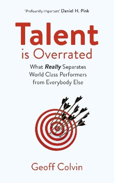 Talent is Overrated 2nd Edition - Geoff Colvin