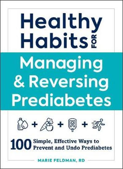 Healthy Habits for Managing & Reversing Prediabetes - Marie Feldman