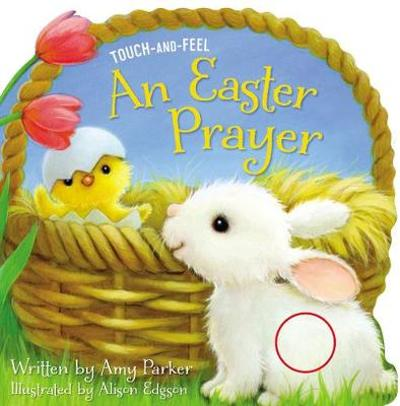 An Easter Prayer Touch and Feel - Amy Parker