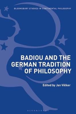 Badiou and the German Tradition of Philosophy - Jan Voelker