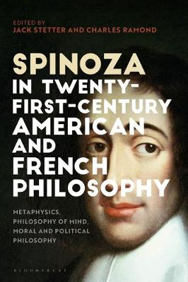 Spinoza in Twenty-First-Century American and French Philosophy - Jack Stetter