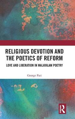 Religious Devotion and the Poetics of Reform - George Pati