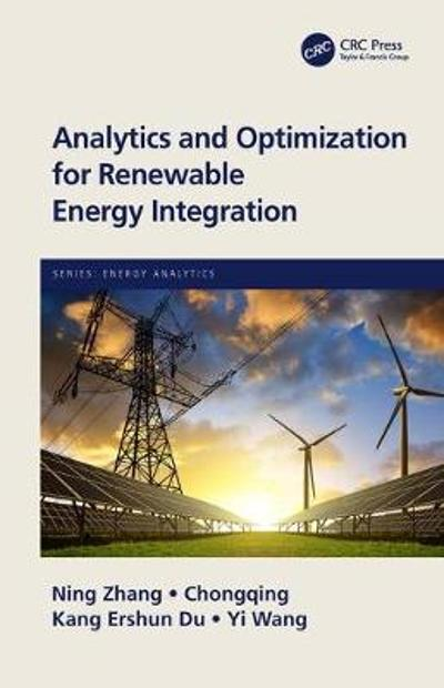 Analytics and Optimization for Renewable Energy Integration - Ning Zhang