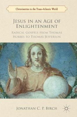 Jesus in an Age of Enlightenment - Jonathan C. P. Birch