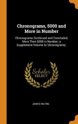Chronograms, 5000 and More in Number - James Hilton