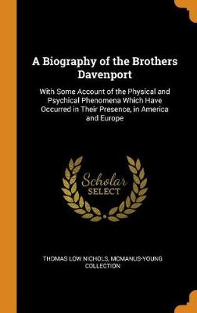 A Biography of the Brothers Davenport - Thomas Low Nichols