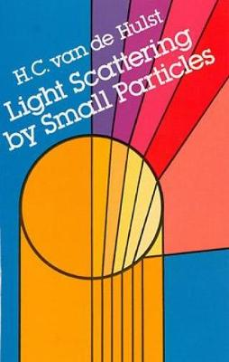 Light Scattering by Small Particles - H.C. van de Hulst