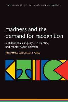 Madness and the demand for recognition - Mohammed Abouelleil Rashed