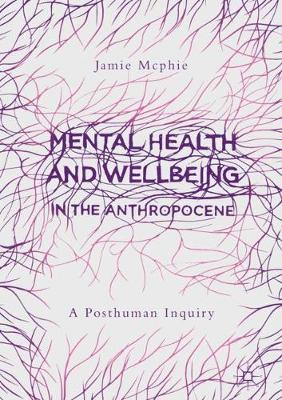 Mental Health and Wellbeing in the Anthropocene - Jamie Mcphie