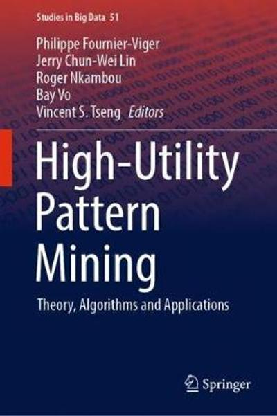 High-Utility Pattern Mining - Philippe Fournier-Viger