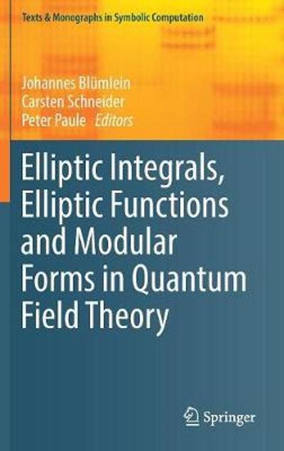 Elliptic Integrals, Elliptic Functions and Modular Forms in Quantum Field Theory - Johannes Blumlein
