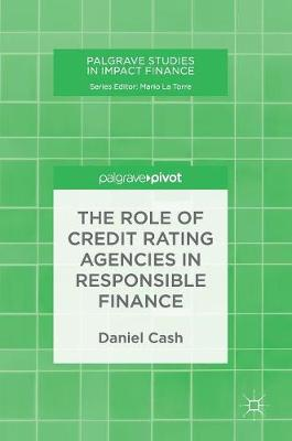 The Role of Credit Rating Agencies in Responsible Finance - Daniel Cash