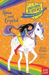 Unicorn Academy: Rosa and Crystal - Julie Sykes Lucy Truman