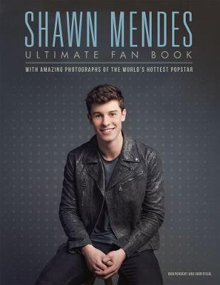 Shawn Mendes: The Ultimate Fan Book - Malcolm Croft